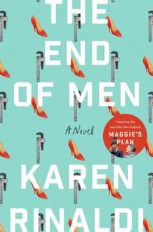 The End of Men: A Novel - Karen Rinaldi