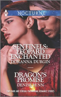 Sentinels:Leopard Enchanted/Dragon's Promise - Denise Lynn,Doranna Durgin