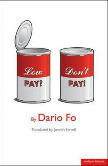 Low Pay? Don't Pay! - Dario Fo, Joseph Farrell