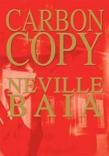 Carbon Copy - Neville Baia