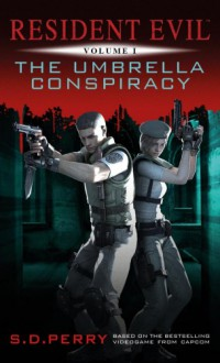 Resident Evil The Umbrella Conspiracy - S. D. Perry