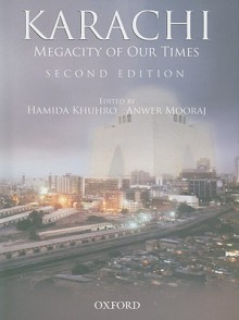 Karachi: Megacity of Our Times - Hamida Khuhro, Anwer Mooraj