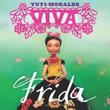 Viva Frida - Yuyi Morales, Tim O'Meara