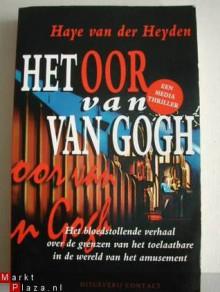 Het oor van Van Gogh - Haye van der Heyden
