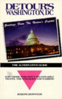 Detour's Washington, D.C.: The Alternative Guide - Joseph Downton