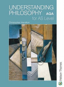 Understanding Philosophy for AS Level: AQA (As Level) - Chris Hamilton