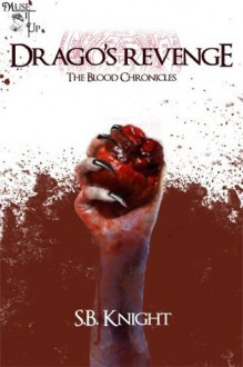 Drago's Revenge - Book Two (The Blood Chronicles) - S.B. Knight