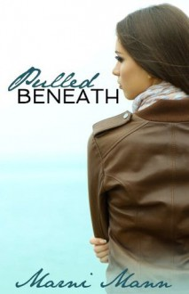 Pulled Beneath - Marni Mann