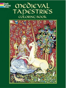 Medieval Tapestries Coloring Book - Marty Noble