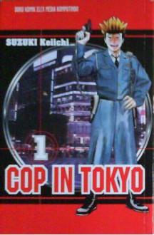 Cop in Tokyo (1 - 8) - Keiichi Suzuki