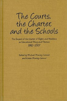 Courts, the Charter, & the Schools(the) - Michael Manley-Casimir