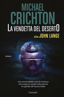 La vendetta del deserto - Michael Crichton, John Lange, Doriana Comerlati