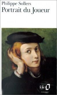 Portrait du joueur - Philippe Sollers, Martin Veyron