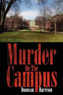 Murder on the Campus - Donovan Harrison