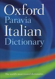 Oxford-Paravia Italian Dictionary - Oxford University Press