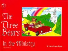 The Three Bears In The Ministry - Beverly Capps Burgess