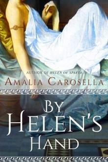 By Helen's Hand - Amalia Carosella