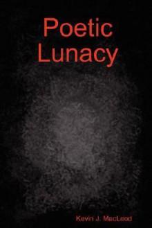 Poetic Lunacy - Kevin J. Macleod