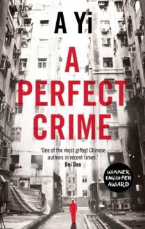 A Perfect Crime - A. Yi, Anna Holmwood
