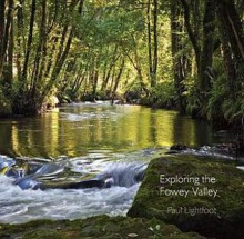 Exploring the Fowey Valley - Paul Lightfoot