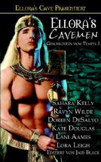 Ellora's Cavemen: Geschichten Vom Tempel I - Lora Leigh