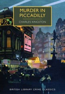 Murder in Piccadilly - Charles Kingston