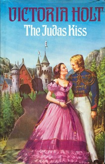 The Judas Kiss - Victoria Holt