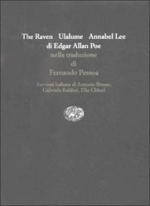 The Raven - Ulalume - Annabel Lee - Edgar Allan Poe,Fernando Pessoa,Antonio Bruno,Gabriele Baldini,Elio Chinol