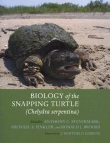 Biology of the Snapping Turtle ( <I>Chelydra serpentina</I>) - Anthony C. Steyermark, Anthony C. Steyermark