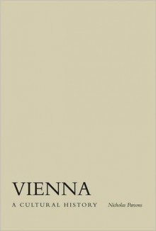 Vienna: A Cultural History (Cityscapes) - Nicholas Parsons