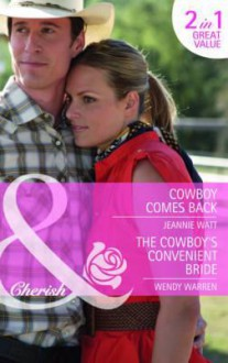 Her Desert Prince Cowboy Comes Back. Jeannie Watt. the Cowboy's Convenient Bride - Jeannie Watt