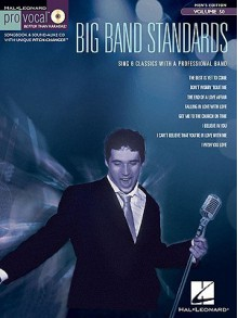 Big Band Standards: Men [With CD (Audio)] - Hal Leonard Publishing Company