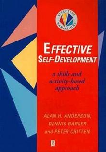 Effective Self Development: A Skills And Activity Based Approach - Dennis Barker, Peter Critten