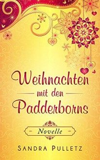 Weihnachten mit den Padderborns (Die Padderborns 1) - Sandra Pulletz