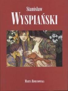 Stanisław Wyspiański - Marta Romanowska