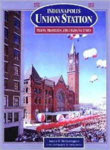 Indianapolis Union Station - James Hetherington