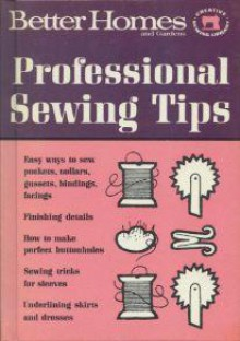 Better Homes and Gardens Professional Sewing Tips - Better Homes and Gardens