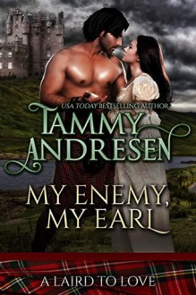 My Enemy, My Earl: Scottish Historical Romance (A Laird to Love Book 1) - Tammy Andresen