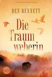 Die Traumweberin (MIRA Star Bestseller Autoren Romance) - Ben Bennett