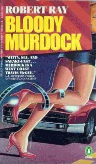 Bloody Murdock - Robert J. Ray