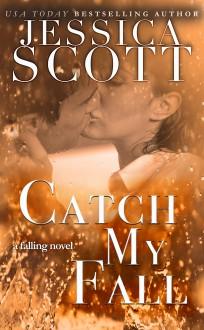 Catch My Fall: A Falling Novel - Jessica Scott