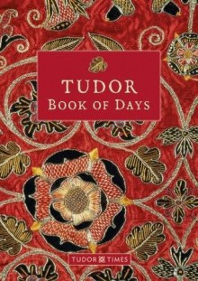 Tudor Book of Days - Tudor Times