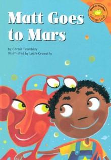 Matt Goes to Mars - Carole Tremblay