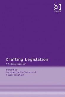 Drafting Legislation: A Modern Approach - Ashgate Publishing Group
