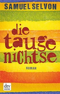 Die Taugenichtse: Roman - Samuel Selvon,Miriam Mandelkow