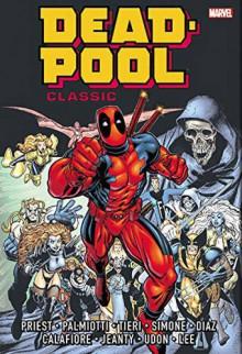 Deadpool Classic Omnibus Vol. 1 - Christopher Priest, Glenn Herdling, Jimmy Palmiotti, Buddy Scalera, Paco Diaz, Andy Smith, Jim Calafiore, Paul Chadwick
