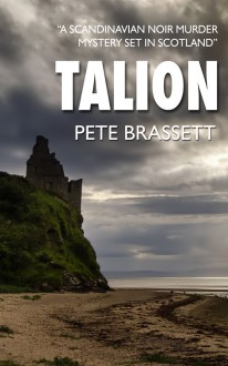 TALION: a Scandinavian noir murder mystery set in Scotland (Detective Inspector Munro murder mysteries Book 6) - Pete Brassett