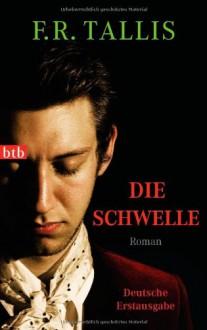 Die Schwelle: Roman - F.R. Tallis,Max Merkatz