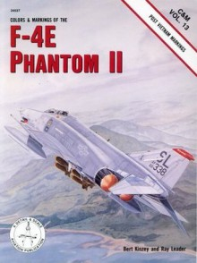 Colors and Markings of the F-4E Phantom II - Bert Kinzey, Ray Leader