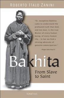 Bakhita - From Slave to Saint - Roberto Italo Zanini